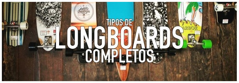 Tipos de longboard completos