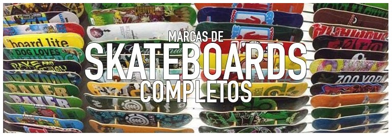 Marcas de skateboards completos