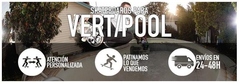 Tablas de skate para pool/vert