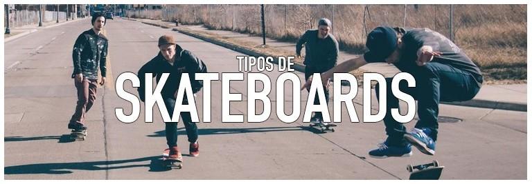 Tipos de skateboards tablas