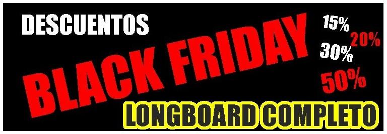 Black Friday Longboard- Comprar en nuestra tienda online